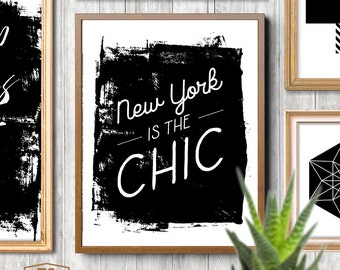 "Art digital print poster ""New York Is The Chic"" quote print New York digital art digital download NYC digital prints New York quote"