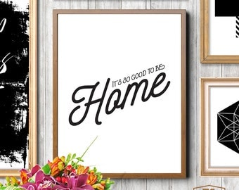 Good To Be Home Wall Art New Home Decor New Home Art New Home Prints New