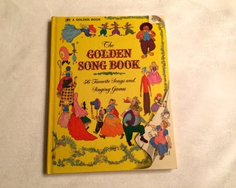 The Golden Song Book / 56 Favorite Songs and Singing Games / A Golden Book / Nursery Songs / Songs / Children's Books  / Children /Collector