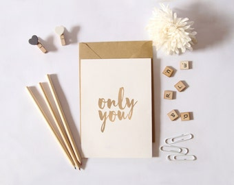 Only You - Foil Print - Typography - Handmade - Prints279