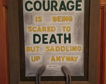 Courage by John Wayne Sign