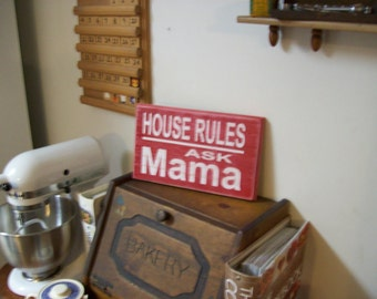 House Rules Ask Mama wood sign, hand painted, distressed, mama