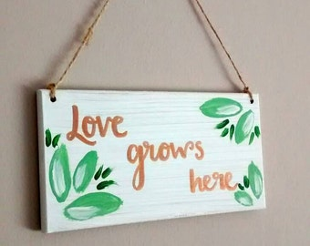 Love Grows wood sign//