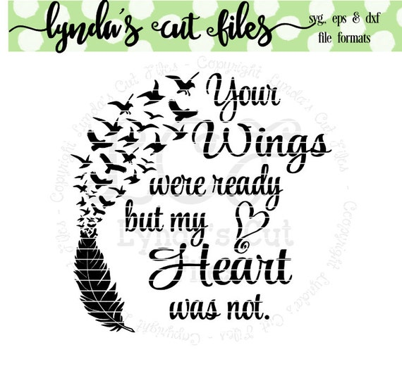 Your Wings Were Ready But My Heart Was Not//SVG//EPS/DXF File