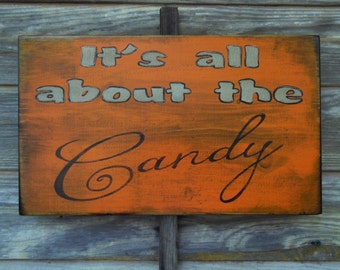 Halloween Sign It's all about the candy, Primitive Halloween Sign, Rustic Halloween Sign It's all about the Candy Primitive Signs
