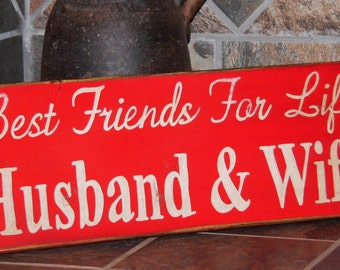 Best of Friends for Life Husband & Wife Primitive wood sign shabby chic sign cottage sign vintage signs