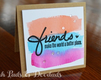Friendship Card, Greeting Card, Hand Stamped Card, Watercolor, Handmade Cards