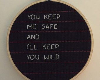 You Keep Me Safe Embroidery Hoop