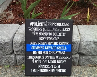 Police Wife Problems Wood Sign/ Thin Blue Line Wall Decor