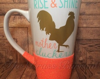 Rise and Shine, Mother Cluckers - 16oz Coffee Mug