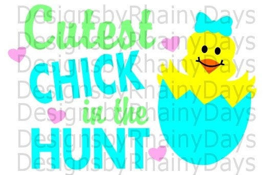 Buy 3 get 1 free! Cutest Chick in the hunt cutting file, SVG, PNG, Easter egg hunt