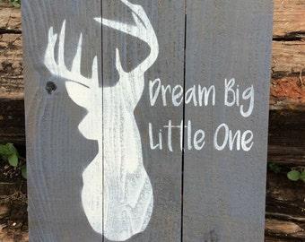 Dream Big Little One Rustic Wood Sign, Nursery Decor, Rustic Nursery, Pallet Style Wood, Deer Head, Boys Nursery, Hunting Nursery, Deer Sign