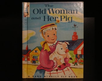 The Old Woman and Her Pig Retold by Wallace C. Wadsworth Rand McNally & Company Elf Book 1952