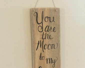 You are the moon to my shine pallet sign