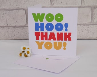 Handmade Thank You Card, Thanks Card, Friendship Card, Appreciation Card, Greetings Card, Blank Card, Woo hoo! Thank You! Greetings Card