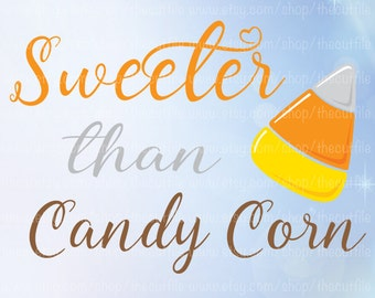 Candy Corn svg, Sweeter Than Candy Corn, halloween candy svg, fall svg design, halloween file, tshirt design, htv transfer