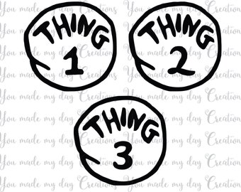 Buy 4 get 1 FREE***  Thing 1 Thing 2 Thing 3 SVG, EPS, png, & dxf Cutting Files Dr Suess