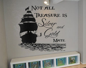 Not All Treasure Is Silver And Gold Pirates Vinyl Wall Decals Pirate Vinyl Decals Room Ideas Playroom Wall Quotes