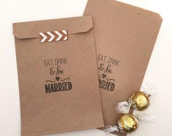 25 Eat, Drink & Be Married Favor Bags - Wedding Shower Favors - Bridal Shower Favor Bags - Just Married Favor Bags - Rustic Wedding Favors -