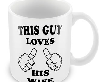 This Guy Loves His Wife Mug Cute Cup Love Wedding Gift Anniversary 180