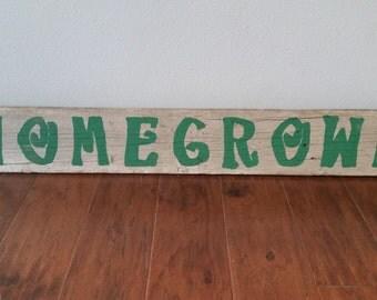 Barnwood homegrown sign