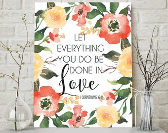 Let Everything You Do Be Done In Love, 1 Corinthians 16:14, Bible Verse Print, Bible Verse Scripture Print, Scripture Wall Decor, Printable