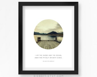 I Am the Shore and Ocean, Literary Quote, Dejan Stojanovic, Quote Print, Typography Print, Minimalist Art