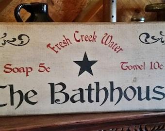 "Primitive ""The Bathhouse"" Sign"