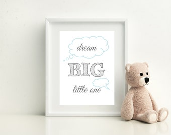 Dream Big Little One print - framed or unframed