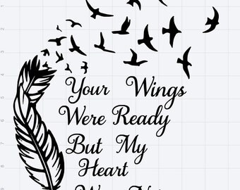 Your Wings Were Ready SVG EPS, DXF, Studio 3Cut File