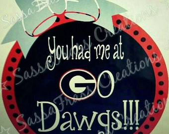 YouHadMeAtGoDawgs Multi-Layered SVG INSTANT DOWNLOAD