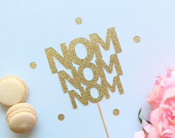 Nom Nom Nom Cake Topper   Funny Cake Topper   Birthday Cake Topper   Cake Lovers   Glitter Party Supplies   LOL Cute Funny Cake Topper