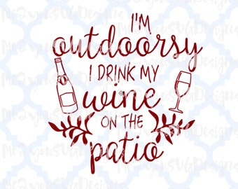 I'm Outdoorsy on the Patio SVG,EPS,PNG,Studio