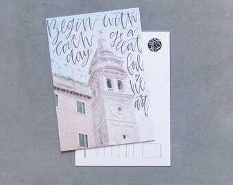 "Calligraphy Postcard ""Begin Each Day"""
