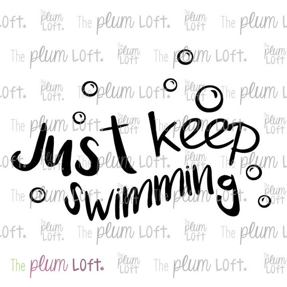 Just Keep Swimming Bubbles Svg Cutting File For