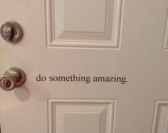 Do Something Amazing Vinyl Decal