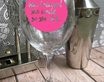 She Believed She Could So She Did Wine Glass - Customized Wine Glass