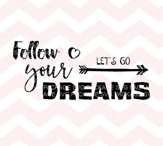 Items similar to SVG File, Follow your dreams, SVG Cutting ...