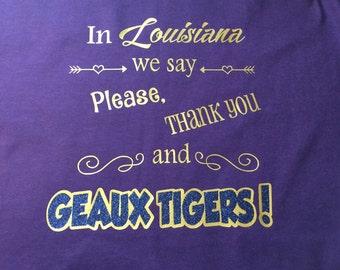 Lousiana shirt. GEAUX TIGERS!