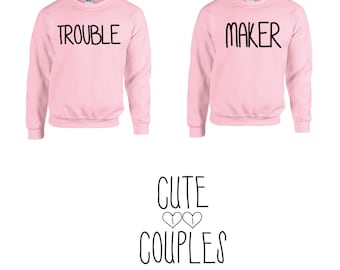 Trouble maker couple sweater hoodie friends