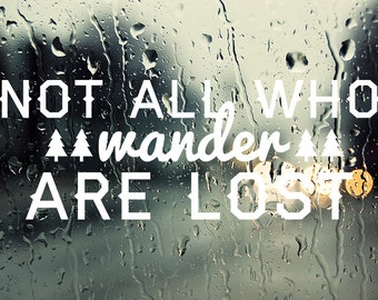 Decal - Vinyl Decal, Not All Who Wander, Car Window Decal, Laptop Decal, Mountain Decal, Phone Decal
