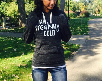 Triblend Fleece Pullover Hoodie I Am Freaking Cold