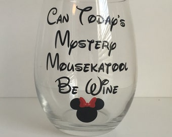 Can Today's Mystery Mousekatool Be Wine|Beer|Champagne Glass {Mystery Mousekatool Wine Glass} |Stemless| Mom's Wineglass |