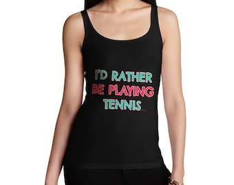 Women's I'D Rather Be Playing Tennis Tank Top