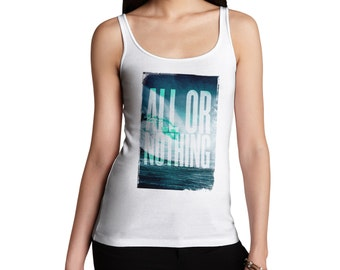 Women's All Or Nothing Tank Top