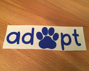 Adopt Decal, Pet Decal, Paw Print, Decal, Yeti Decal, Vinyl Decal, Car Decal, Phone Decal, Laptop Decal, Water Bottle Decal, Vinyl Sticker