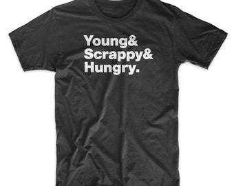 Young, Scrappy, and Hungry Shirt. Hamilton Shirt On Black, White, Red or Gray Soft Cotton T-Shirt.  Comfy!