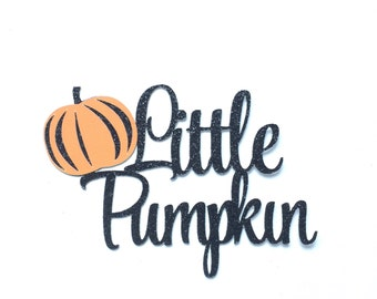 Little Pumpkin Cake Topper, Little Pumpkin First Birthday, Baby Shower Little Pumpkin Cake Topper, Fall Cake Topper, Little Pumpkin