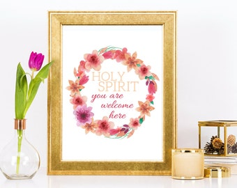 Printable Art - INSTANT DOWNLOAD - Holy Spirit, You Are Welcome Here - 8x10 - Printable quote