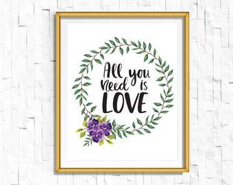 Instant Download Printable Floral All You Need is Love Print   Boho Garden Watercolor Home Decor Nursery   Rustic Floral Wedding Printable